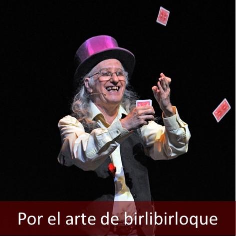 POR ARTE DE BIRLIBIRLOQUE
