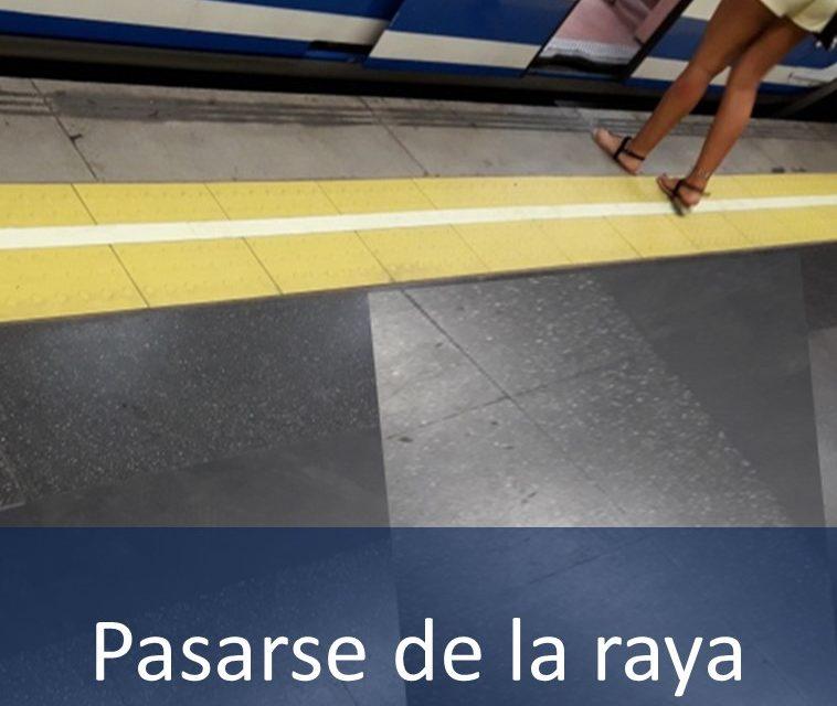 PASARSE DE LA RAYA